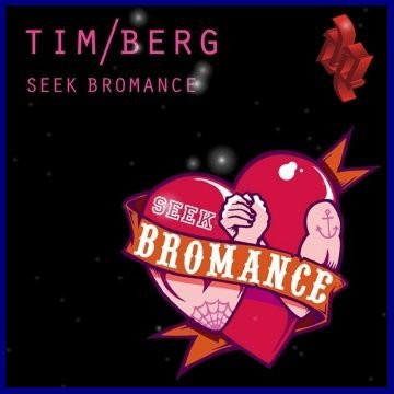 Seek Bromance / TIM BERG - Seek  Bromance ♥ (2010) (2010)