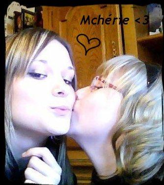 .. Mchérie ; Ma Meilleure Amie; Mon Tout ! <3