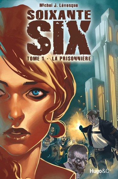 Soixante Six - Tome 1 : La prisonnière !