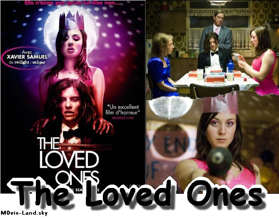 | Film |________________________________________________The Loved Ones