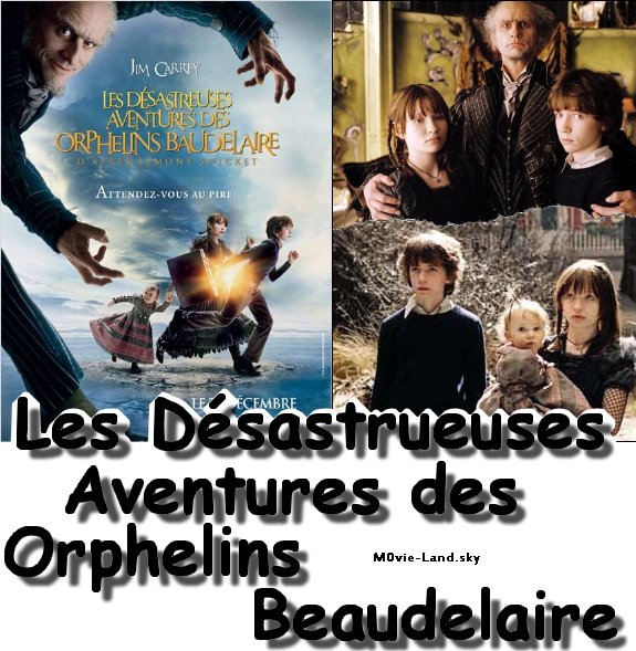 Film :  Les Désastrueuses Aventures des Orphelins Beaudelaires ► 2004 ◄