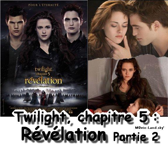 Film :  Twilight, chapitre 5 : Révélation, Partie 2 ► 2012 ◄