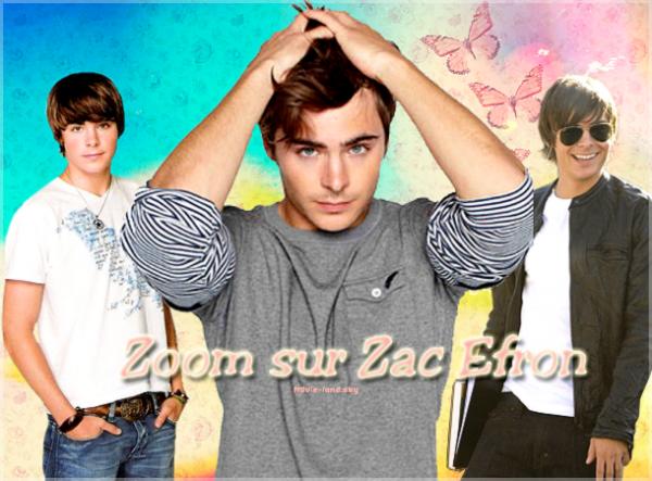 Biographie :  Zac Efron ♦ Acteur ♦