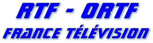 RTF -- ORTF -- France Télévision