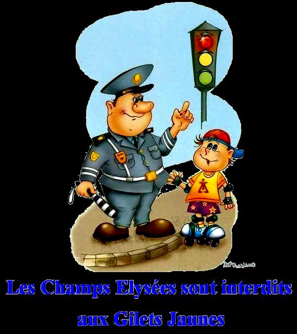 -- Les Champs Elysées sont interdits  aux Gilets Jaunes --