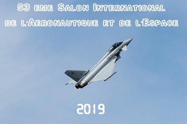 -- Salon International de l'Aéronautique et de l'Espace 2019 --