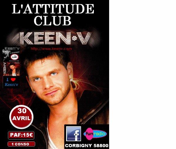 L ATTITUDE CLUB LE CLUB DE TOUS LES SHOWCASE DU 58 TE PRESENTE   MR   KEEN V LE SAMEDI 30 AVRIL 2011