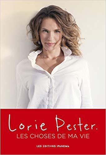 Lorie Pester Les choses de ma vie (Livre) Sortie le 4 Octobre 2018