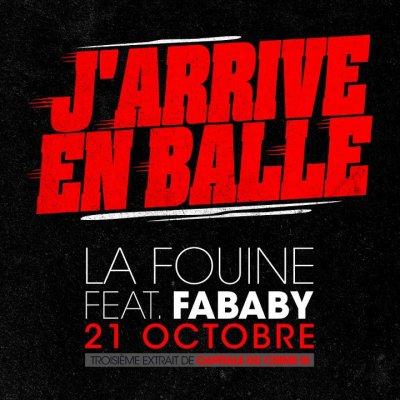 La Fouine featuring Fababy - J'arrive en balle le 21/10
