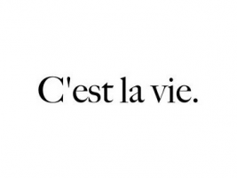 La vie...