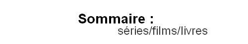 Sommaire : séries/films/livres