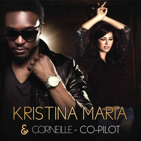 Corneille feat Kristina Maria / Co-pilot ( version youtube ) (2012)