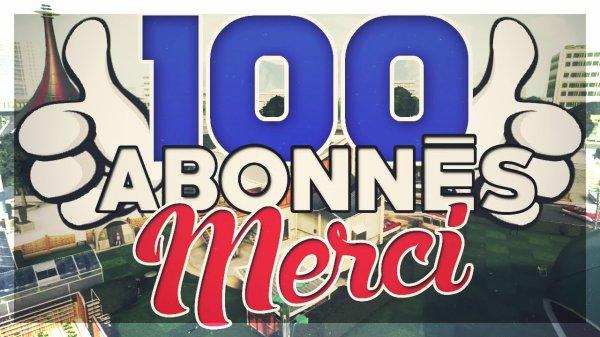 100 abonnés sur ma chaîne YouTube !!!