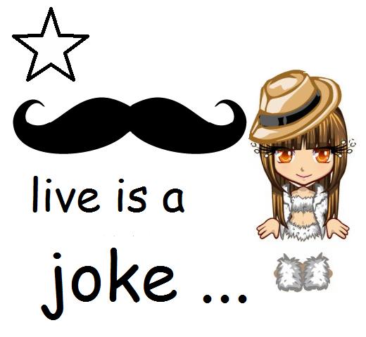 ~ live is a joke ~