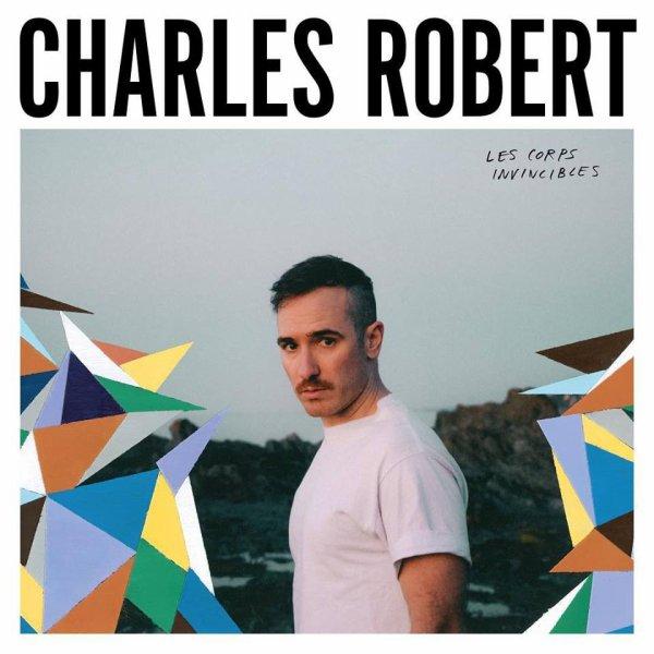 """Charles Robert """"Les corps invincibles"""""""