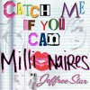 Millionaires feat Jeffree Star / Catch me if you can (2011)