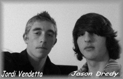 Jordi Vendetta                Jason Dredy