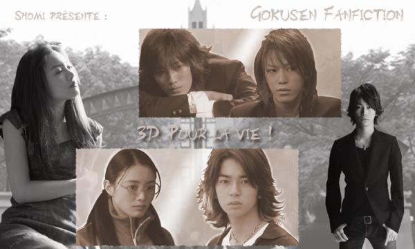 Gokusen Fanfiction : 3D pour la vie !