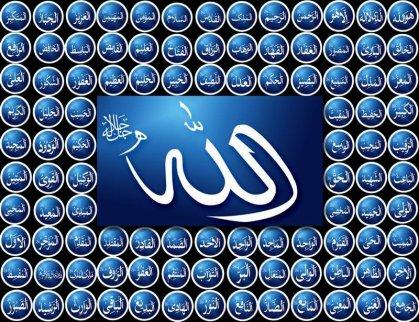 ALLAH (الله)  The All Beneficent Al Rahman (الرحمن)  Al Rahim (الرحيم) The Most Merciful  Al Malik (الملك) The King, The Sovereign  Al Quddus (القدوس) The Most Holy  Al Salam (السلام) Peace and Blessing  Al Mu'min (المؤمن) The Guarantor  Al Muhaymin (المهيمن) The Guardian, the Preserver  Al 'Aziz (العزيز) The Almighty, the Self Sufficient  Al Jabbar (الجبار) The Powerful, the Irresistible  Al Mutakabbir (المتكبر) The Tremendous  Al Khaliq (الخالق) The Creator  Al Bari' (البارئ) The Maker  Al Musawwir (المصور) The Fashioner of Forms  Al Ghaffar (الغفار) The Ever Forgiving  Al Qahhar (القهار) The All Compelling Subduer  Al Wahhab (الوهاب) The Bestower  Al Razzaq (الرزاق) The Ever Providing  Al Fattah (الفتاح) The Opener, the Victory Giver  Al Alim (العليم) The All Knowing, the Omniscient  Al Qabid (القابض) The Restrainer, the Straitener  Al Basit (الباسط) The Expander, the Munificent  Al Khafid (الخافض) The A--------r  Al Rafi' (الرافع) The Exalter  Al Mu'izz (المعز) The Giver of Honor  Al Mudhill (المذل) The Giver of Dishonor  Al Sami' (السميع) The All Hearing  Al Basir (البصير) The All Seeing  Al Hakam (الحكم) The Judge, the Arbitrator  Al 'Adl (العدل) The Utterly Just  Al Latif (اللطيف) The Subtly Kind  Al Khabir (الخبير) The All Aware  Al Halim (الحليم) The Forbearing, the Indulgent  Al 'Azim (العظيم) The Magnificent, the Infinite  Al Ghafur (الغفور) The All Forgiving  Al Shakur (الشكور) The Grateful  Al 'Ali (العلى) The Sublimely Exalted  Al Kabir (الكبير) The Great  Al Hafiz (الحفيظ) The Preserver  Al Muqit (المقيت) The Nourisher  Al Hasib (الحسيب) The Reckoner  Al Jalil (الجليل) The Majestic  Al Karim (الكريم) The Bountiful, the Generous  Al Raqib (الرقيب) The Watchful  Al Mujib (المجيب) The Responsive, the Answerer  Al Wasi' (الواسع) The Vast, the All Encompassing  Al Hakim (الحكيم) The Wise  Al Wadud (الودود) The Loving, the Kind One  Al Majid (المجيد) The All Glorious  Al Ba'ith (الباعث) The Raiser of the Dead  Al Shahid (الشهيد) The Witness  Al Haqq (الحق) 