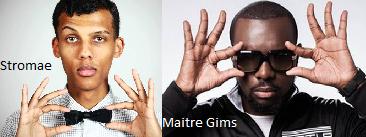 Stromae//Maitre Gims
