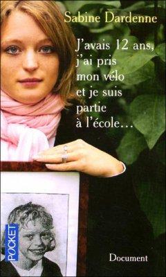 - J'avais 12 ans, j'ai pris mon vélo et je suis partie à l'école... de Sabine Dardenne ________________ -