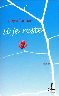 - Si je reste de Gayle Forman ________________ -