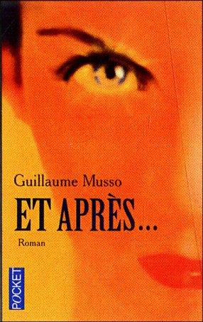 - Et après... de Guillaume Musso ________________ -