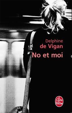 - No et moi de Delphine De Vigan ________________ -