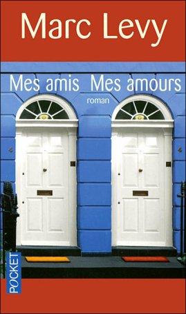 - Mes amis mes amours de Marc Lévy ________________ -