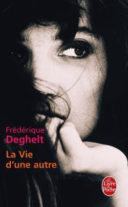 - La vie d'une autre de Frédérique Deghelt ________________ -