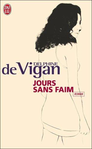 - Jours sans faim de Delphine De Vigan ________________ -