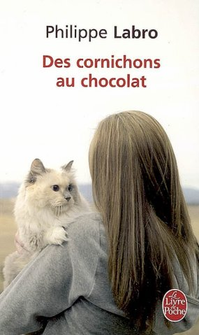 - Des cornichons au chocolat de Philippe Labro ________________ -