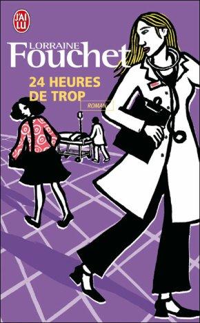 - 24 Heures de trop de Lorraine Fouchet ________________ -