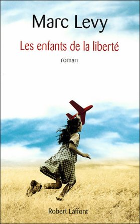 - Les enfants de la liberté de Marc Levy ________________ -