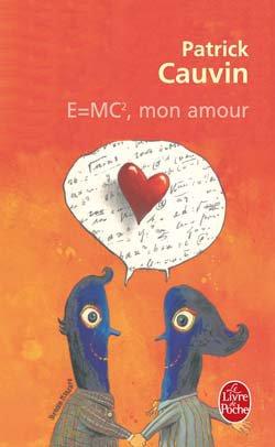 - E=MC², mon amour de Patrick Cauvin ________________ -