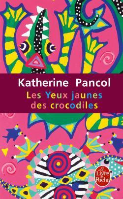 - Les yeux jaunes des crocodiles de Katherine Pancol ________________ -