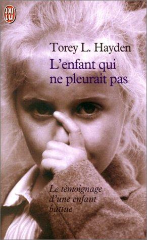 - L'enfant qui ne pleurait pas de Torey L. Hayden ________________ -