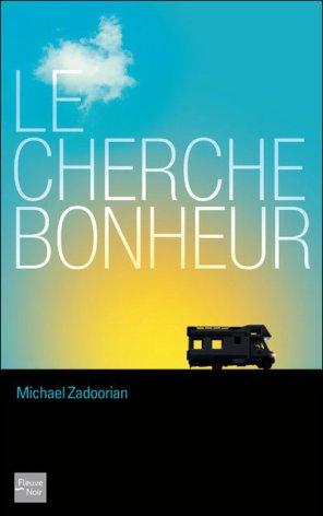 - Le cherche-bonheur de Michael Zadoorian ________________ -