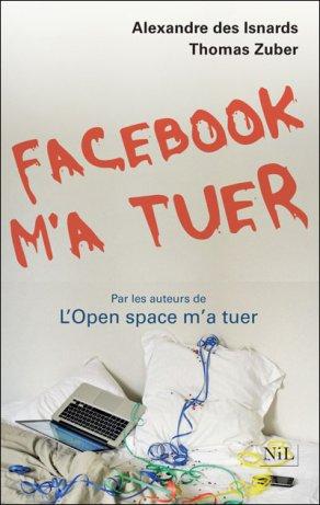- Facebook m'a tuer de Alexandre des Isnards & Thomas Zuber ________________ -