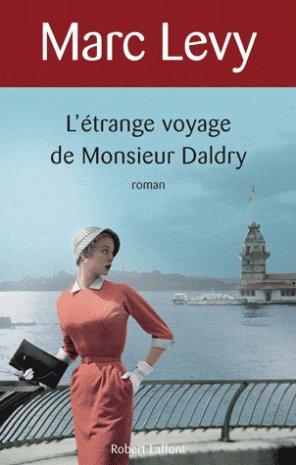- L'étrange voyage de Monsieur Daldry de Marc Levy ________________ -