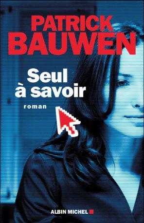 - Seul à savoir de Patrick Bauwen ________________ -