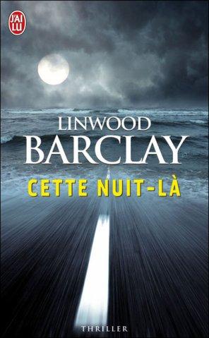- Cette nuit-là de Linwood Barclay ________________ -