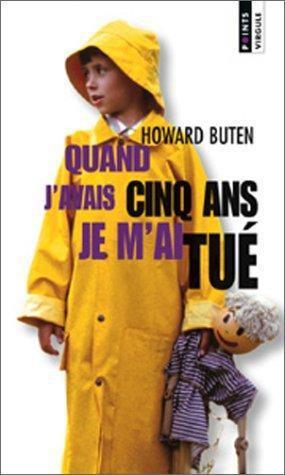 - Quand j'avais cinq ans, je m'ai tué de Howard Buten ________________ -