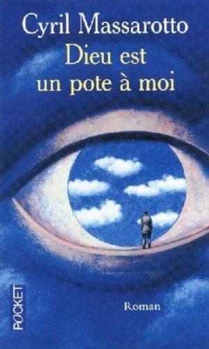 - Dieu est un pote à moi de Cyril Massarotto ________________ -