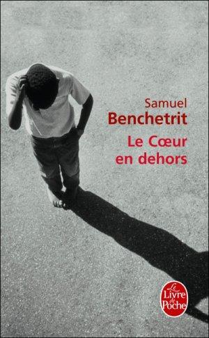 - Le coeur en dehors de Samuel Benchetrit ________________ -
