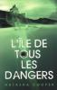 - L'île de tous les dangers de Natasha Cooper ________________ -