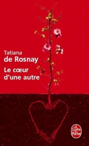 - Le coeur d'une autre de Tatiana de Rosnay ________________ -