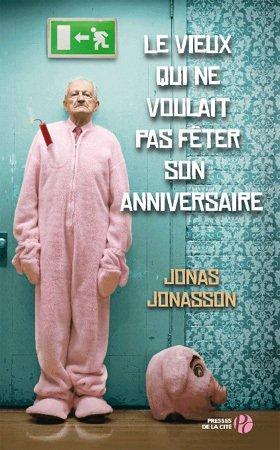 - Le vieux qui ne voulait pas fêter son anniversaire de Jonas Jonasson ________________ -