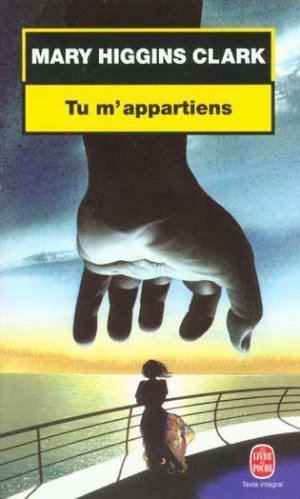 - Tu m'appartiens de Mary Higgins Clark ________________ -
