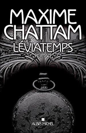 - Le dyptique du temps T.1 : Léviatemps de Maxime Chattam ________________ -